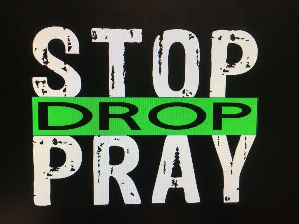 Stop, Drop, Pray, Shirt Design